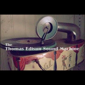 The Thomas Edisun Sound Machine