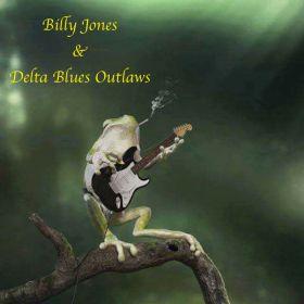 Billy Jones & Delta Blues Outlaws