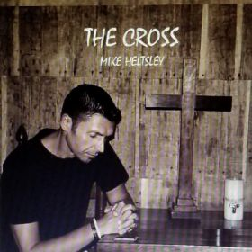 The Cross  - Evangelist Mike Heltsley