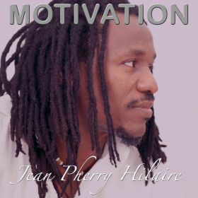 Jean Pherry Hilaire: MOTIVATION