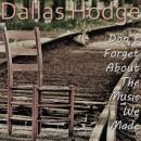 Dallas Hodge - Don't Forget About The Music We Made_Cover Art
