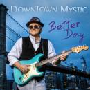 DownTown Mystic-Better Day-1500px