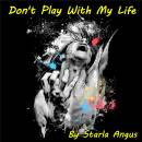 Don't Play With My Life - cover2