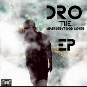 The MisUnderstood Loner EP - DRO aka D'RealestOne