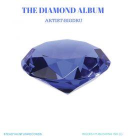 The Diamond Album  - BigDru