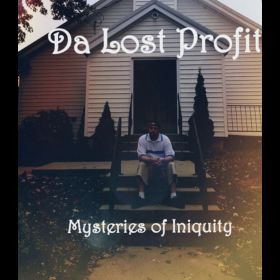 Mysteries of Iniquity - Da Lost Profit