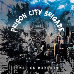 War On Boredom - Prison City Brigade