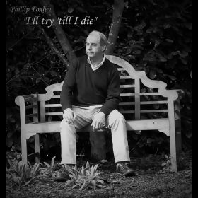 I'll Try 'Till I Die - Phillip Foxley